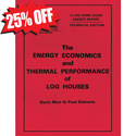 The Energy Economics of Log Houses (Technical Edition)