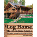 The Log Home Maintenance Guide