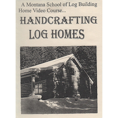 Montana School of Log Building - DVD