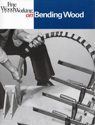 Fine Woodworking On Bending Wood