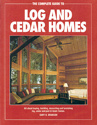 The Complete Guide to Log & Cedar Homes